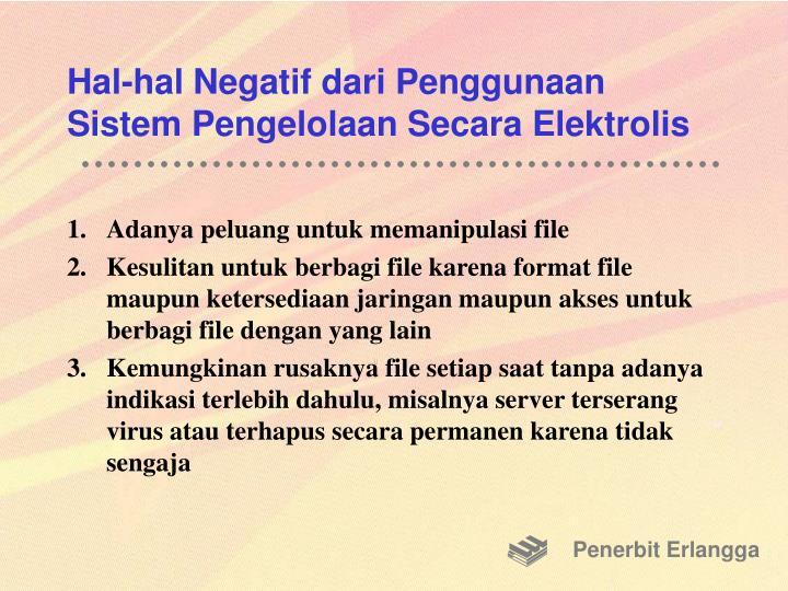 Hal-hal Negatif dari Penggunaan Sistem Pengelolaan Secara Elektrolis