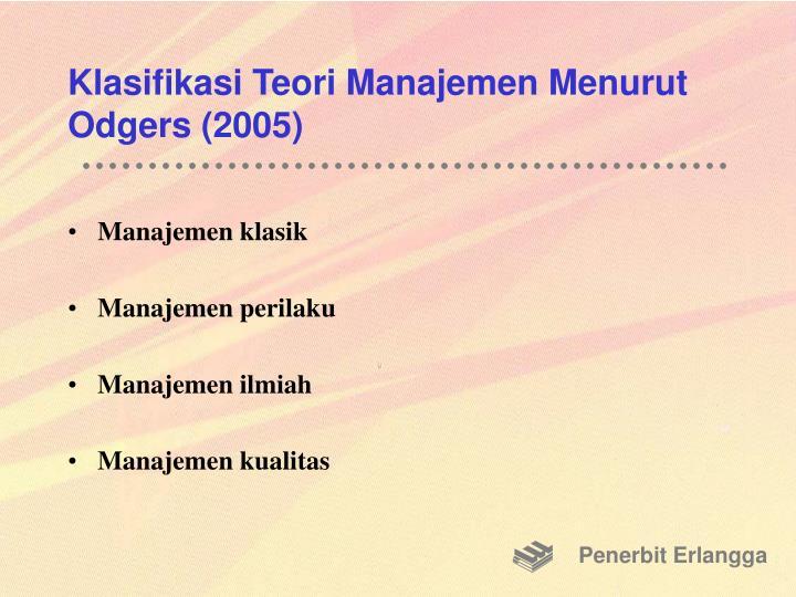Klasifikasi Teori Manajemen Menurut Odgers (2005)