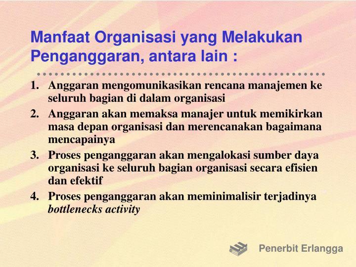 Manfaat Organisasi yang Melakukan Penganggaran, antara lain :