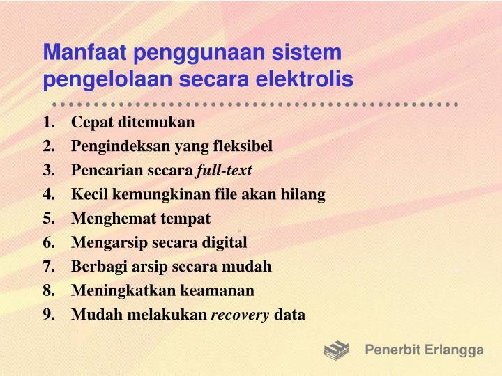 Manfaat penggunaan sistem pengelolaan secara elektrolis