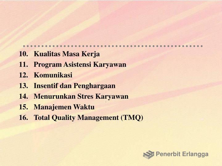 10.Kualitas Masa Kerja