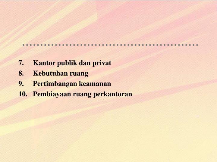 7.Kantor publik dan privat