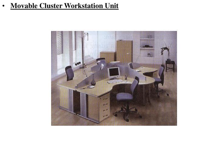 Movable Cluster Workstation Unit