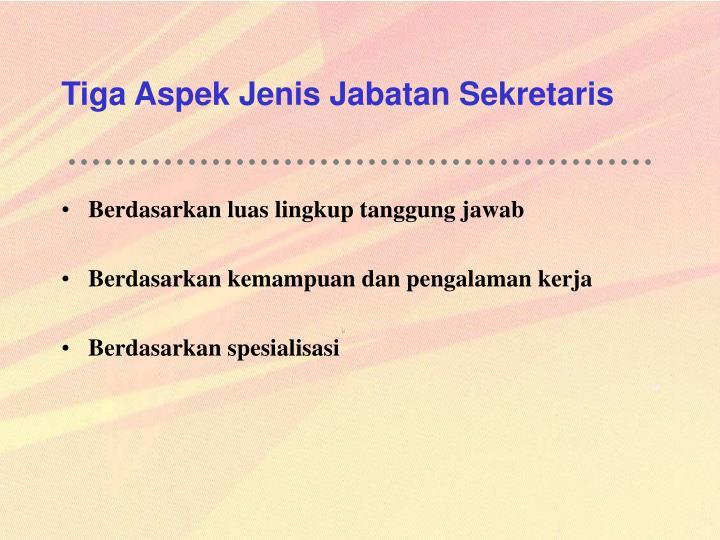 Tiga Aspek Jenis Jabatan Sekretaris