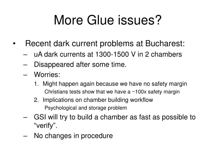 More glue issues