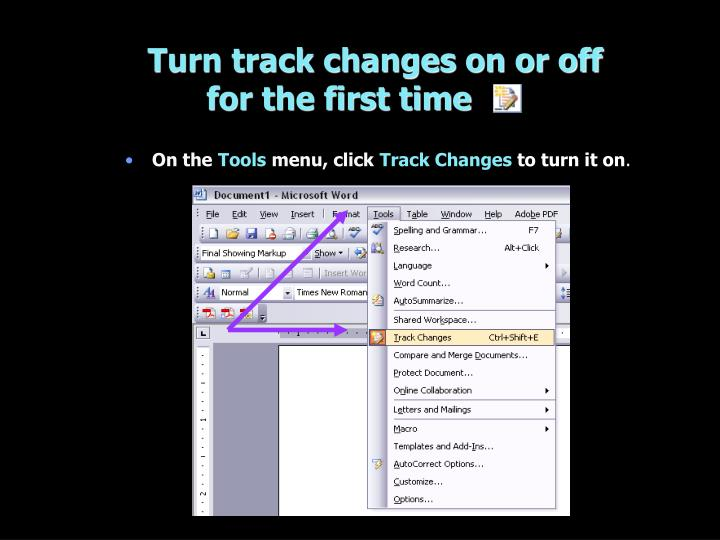 turn track changes on or off for the first time n.