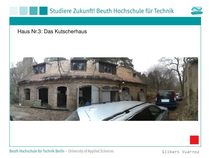 Haus Nr.3: Das Kutscherhaus