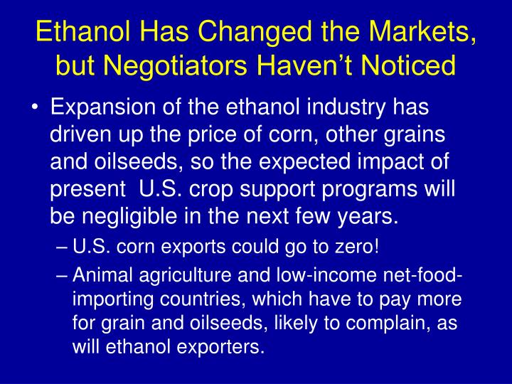 Ethanol Has Changed the Markets,