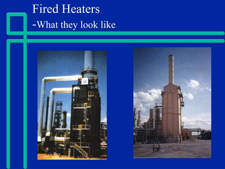 Fired heaters what they look like