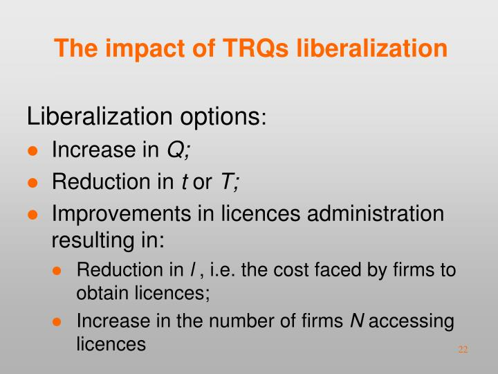 The impact of TRQs liberalization