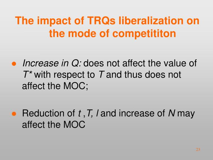 The impact of TRQs liberalization on the mode of competititon