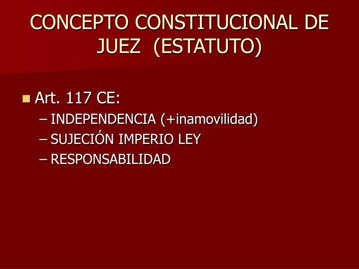 CONCEPTO CONSTITUCIONAL DE JUEZ  (ESTATUTO)