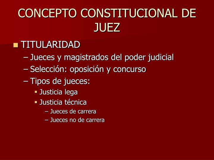 Concepto constitucional de juez