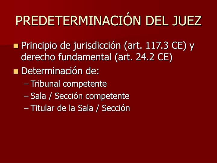 PREDETERMINACIÓN DEL JUEZ