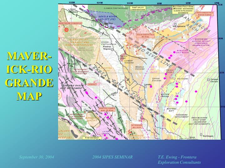 MAVER-ICK-RIO GRANDE MAP