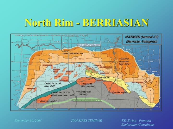 North Rim - BERRIASIAN