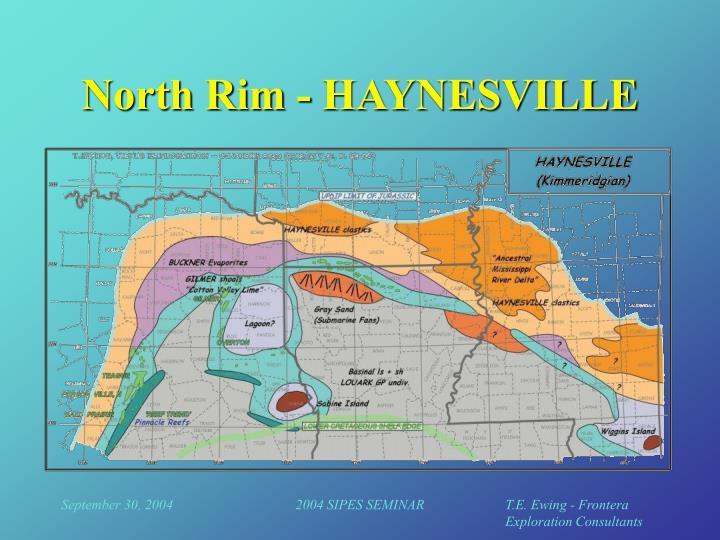 North Rim - HAYNESVILLE