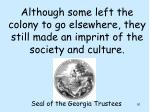 although some left the colony to go elsewhere they still made an imprint of the society and culture
