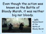 even though the action was known as the battle of bloody marsh it was neither big nor bloody