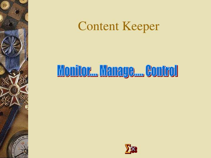 Content keeper