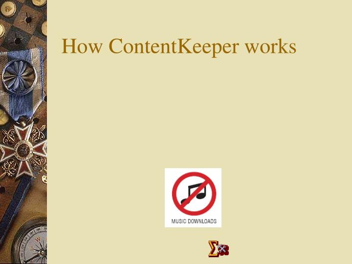 How ContentKeeper works