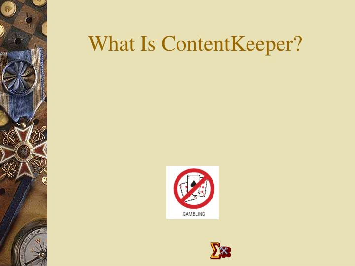 What Is ContentKeeper?
