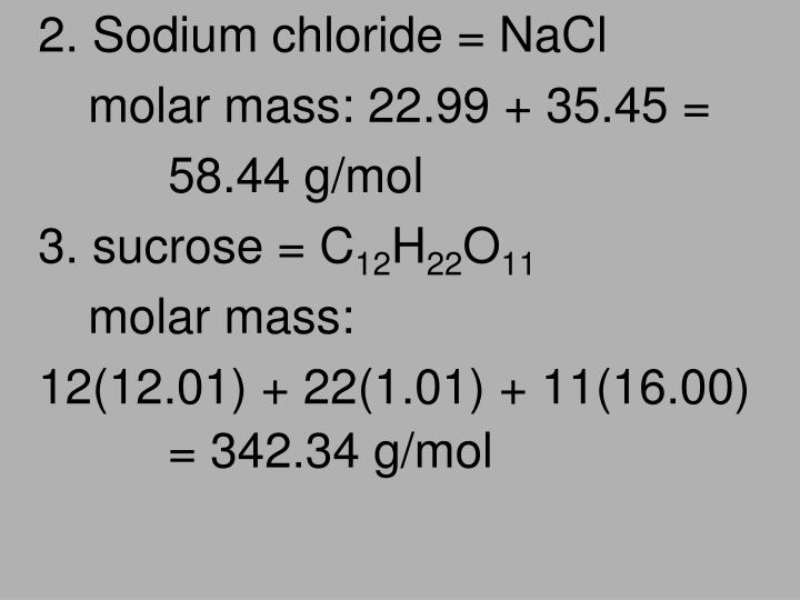 2. Sodium chloride = NaCl