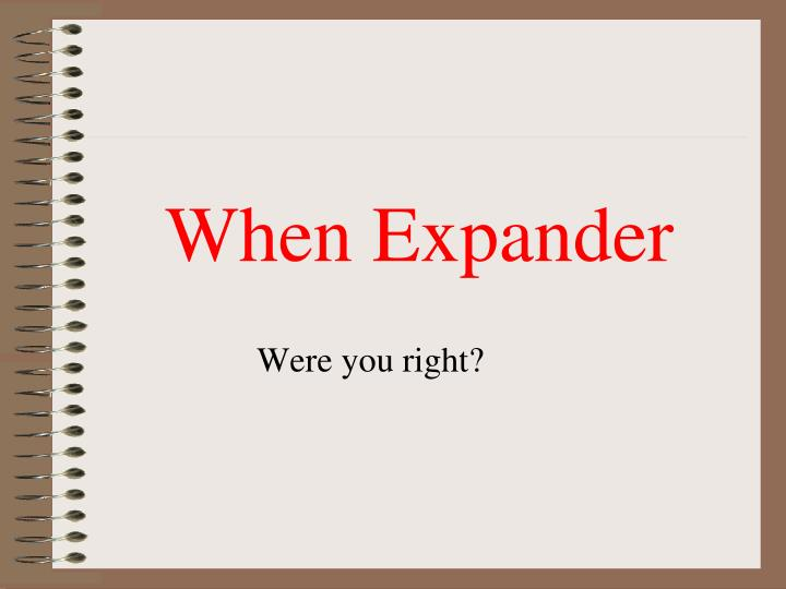 When Expander