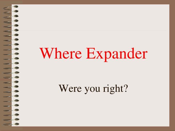 Where Expander