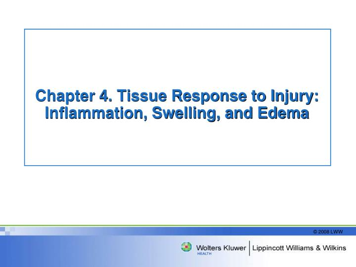 Chapter 4 tissue response to injury inflammation swelling and edema