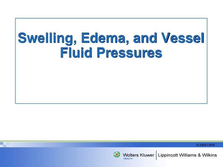 Swelling, Edema, and Vessel Fluid Pressures