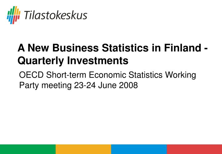 a new business statistics in finland quarterly investments n.