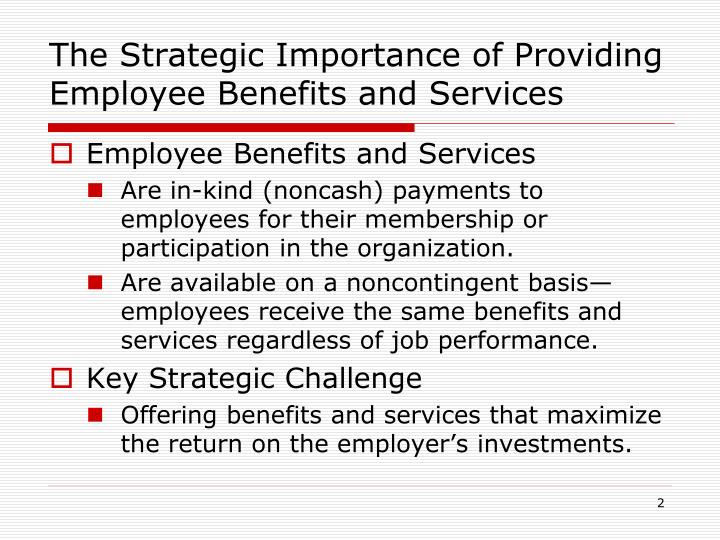 The strategic importance of providing employee benefits and services