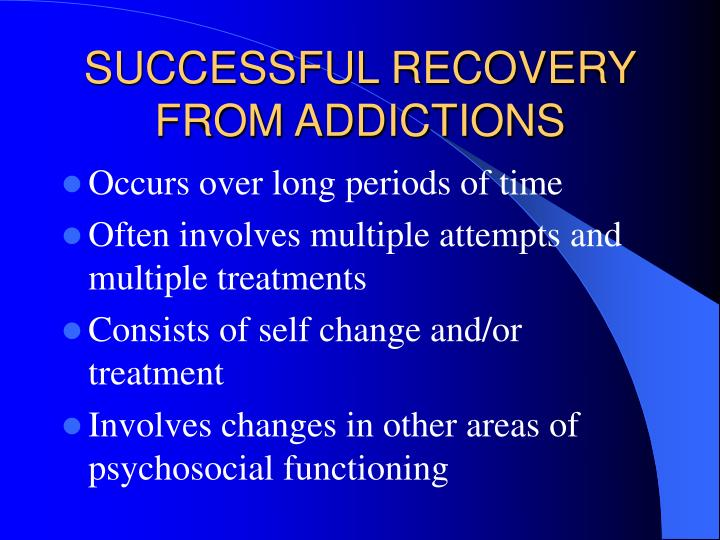 SUCCESSFUL RECOVERY FROM ADDICTIONS
