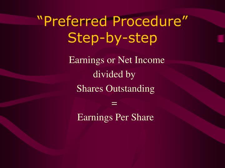 """Preferred Procedure"""