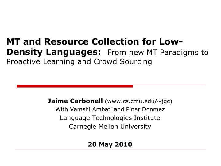 MT and Resource Collection for Low-Density Languages: