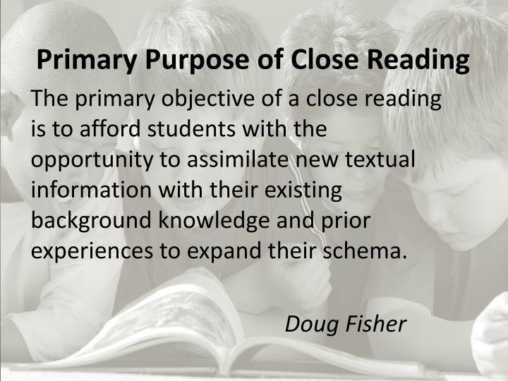 Primary Purpose of Close Reading