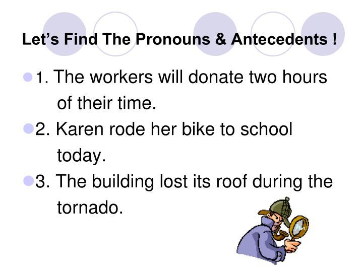 Let's Find The Pronouns & Antecedents !