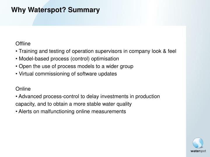Why Waterspot? Summary
