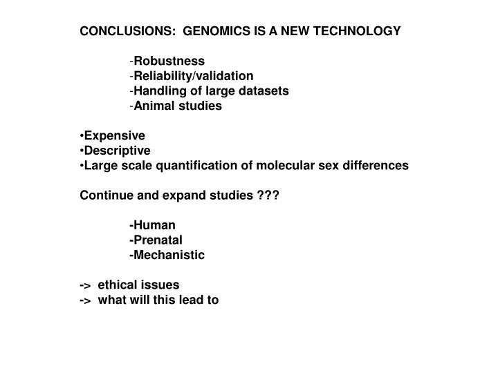 CONCLUSIONS:  GENOMICS IS A NEW TECHNOLOGY