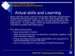 actual skills and learning