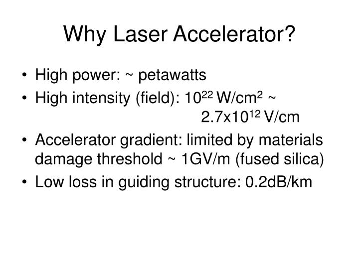 Why laser accelerator