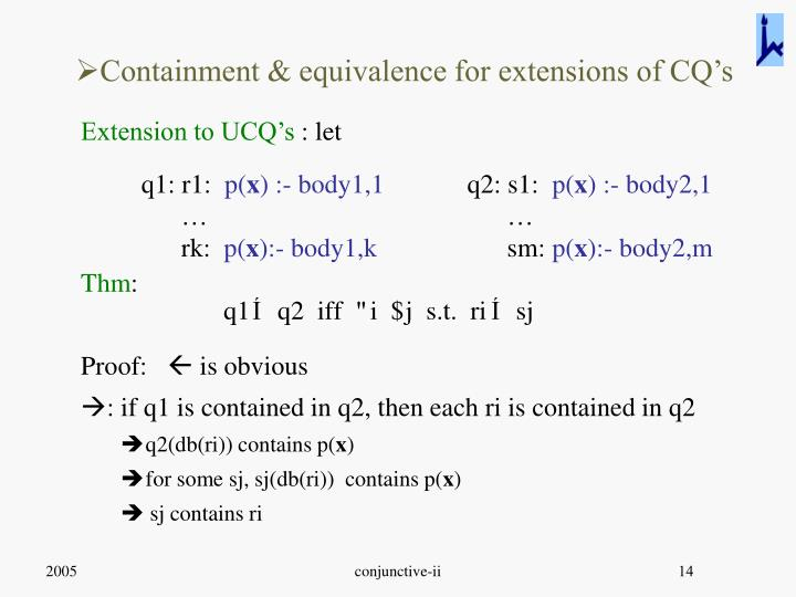 Containment & equivalence for extensions of CQ's