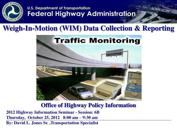 Weigh-In-Motion (WIM) Data Collection & Reporting