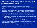 toward le traitement par le tocilizumab a t g n ralement bien tol r