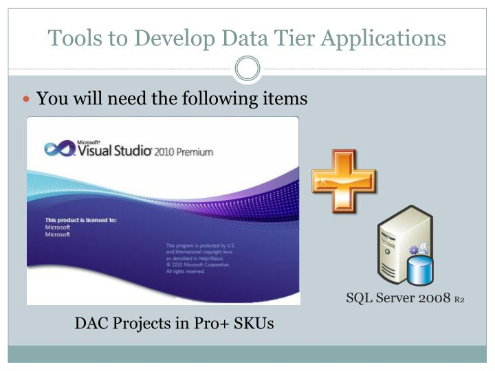Tools to Develop Data Tier Applications