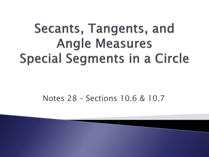 Secants tangents and angle measures special segments in a circle