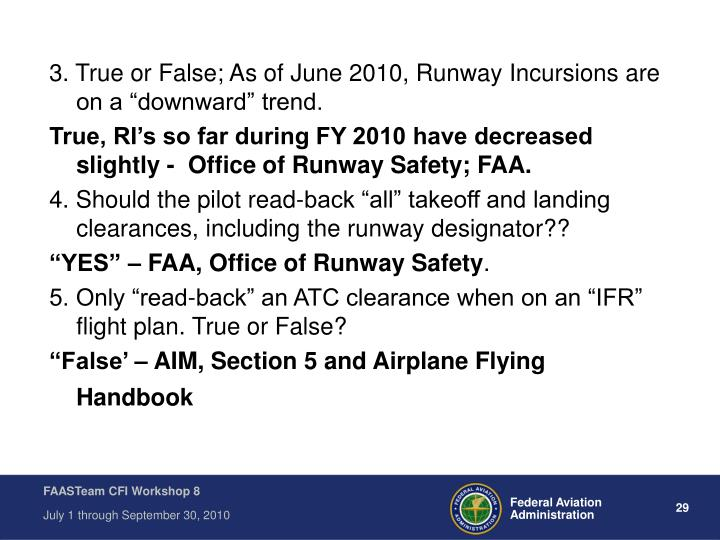 "3. True or False; As of June 2010, Runway Incursions are on a ""downward"" trend."