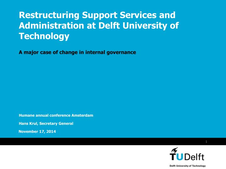 Restructuring Support Services and Administration at Delft University of Technology