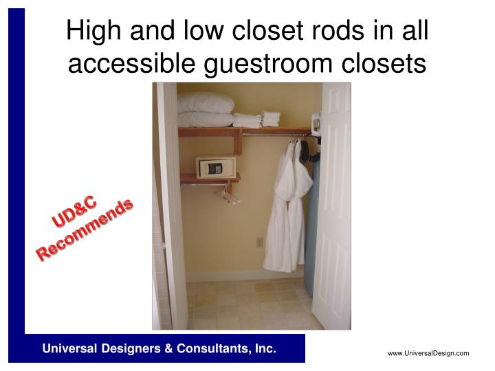 High and low closet rods in all accessible guestroom closets